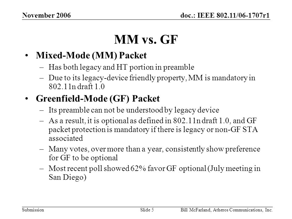doc.: IEEE / r1 Submission November 2006 Bill McFarland, Atheros Communications, Inc.Slide 5 MM vs.