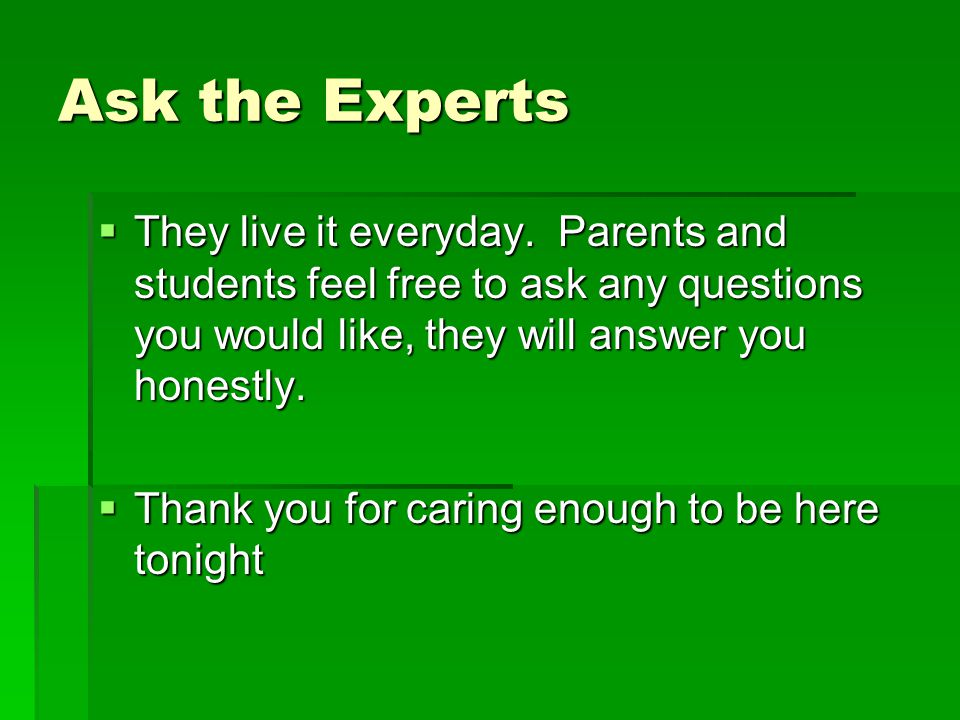 Ask the Experts  They live it everyday.
