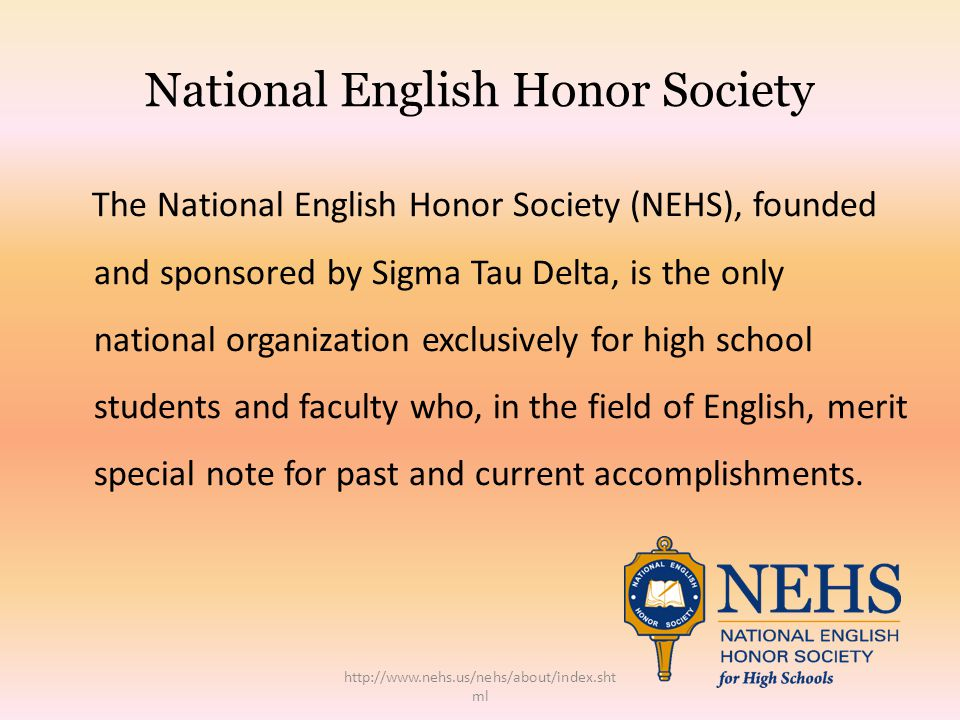 National English Honor Society America s first honor society was founded in 1776, but high school students didn t have access to such organizations for another 150 years.