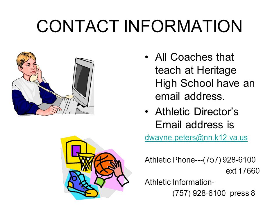 CONTACT INFORMATION All Coaches that teach at Heritage High School have an email address.