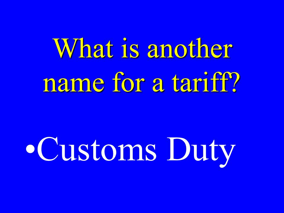 What is a tariff A tax on importsA tax on imports