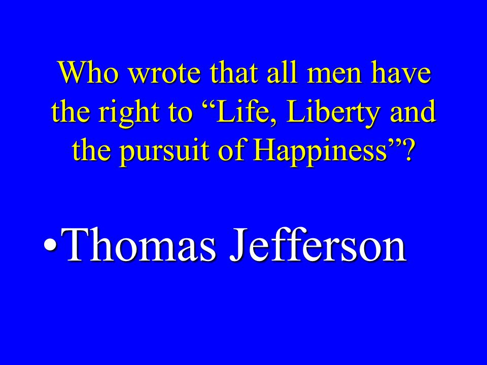 Who wrote that government should protect Life, Liberty, and Property John LockeJohn Locke