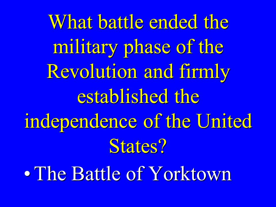 What happened at the Battle of Yorktown.