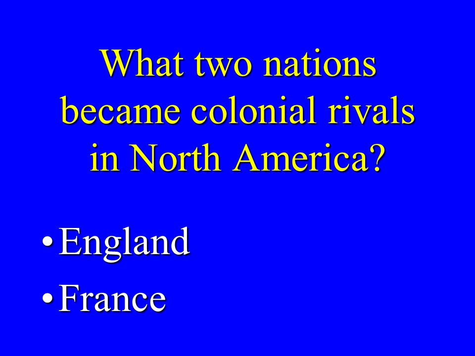What was the heart of France's colonial empire in North America QuebecQuebec