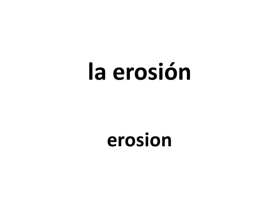 la erosión erosion