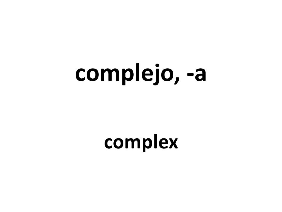 complejo, -a complex