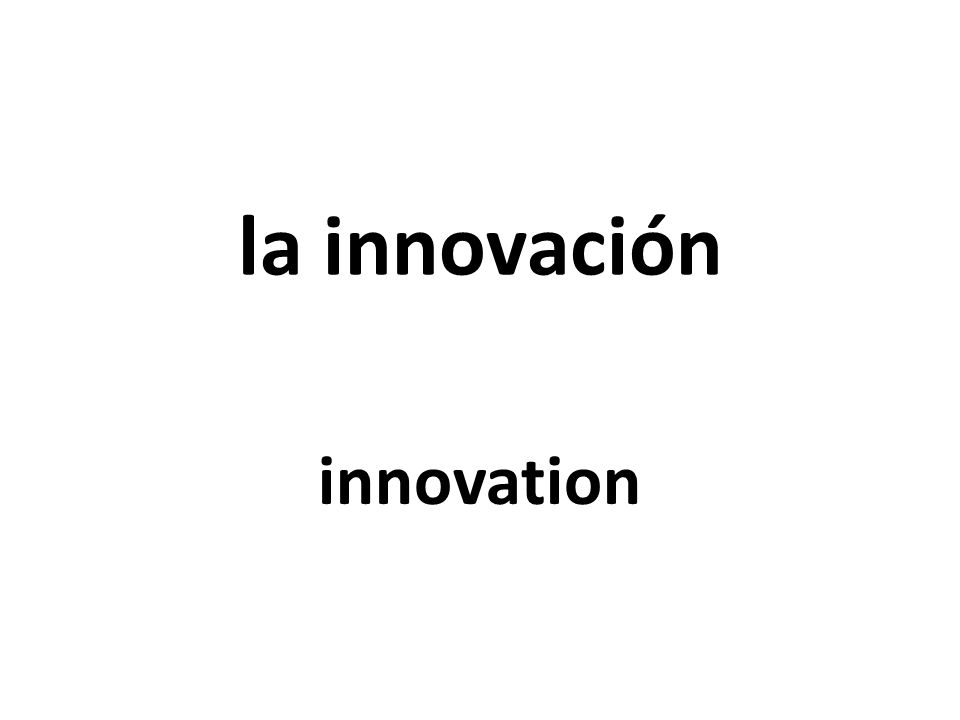 la innovación innovation