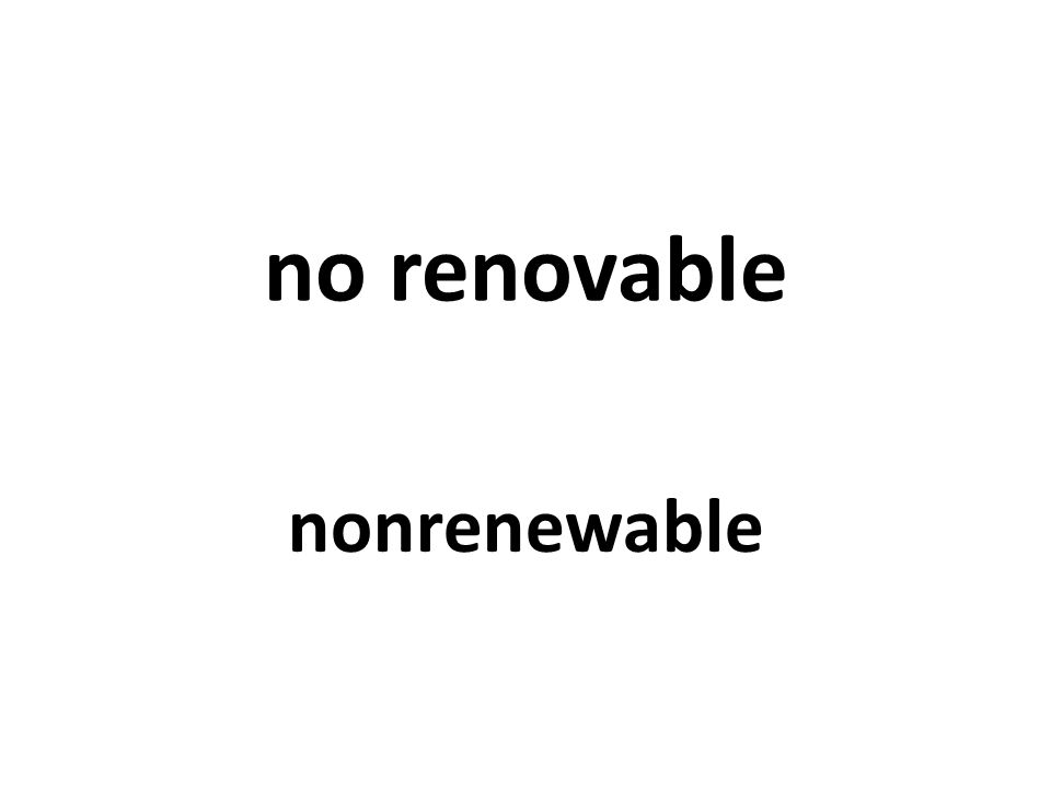 no renovable nonrenewable