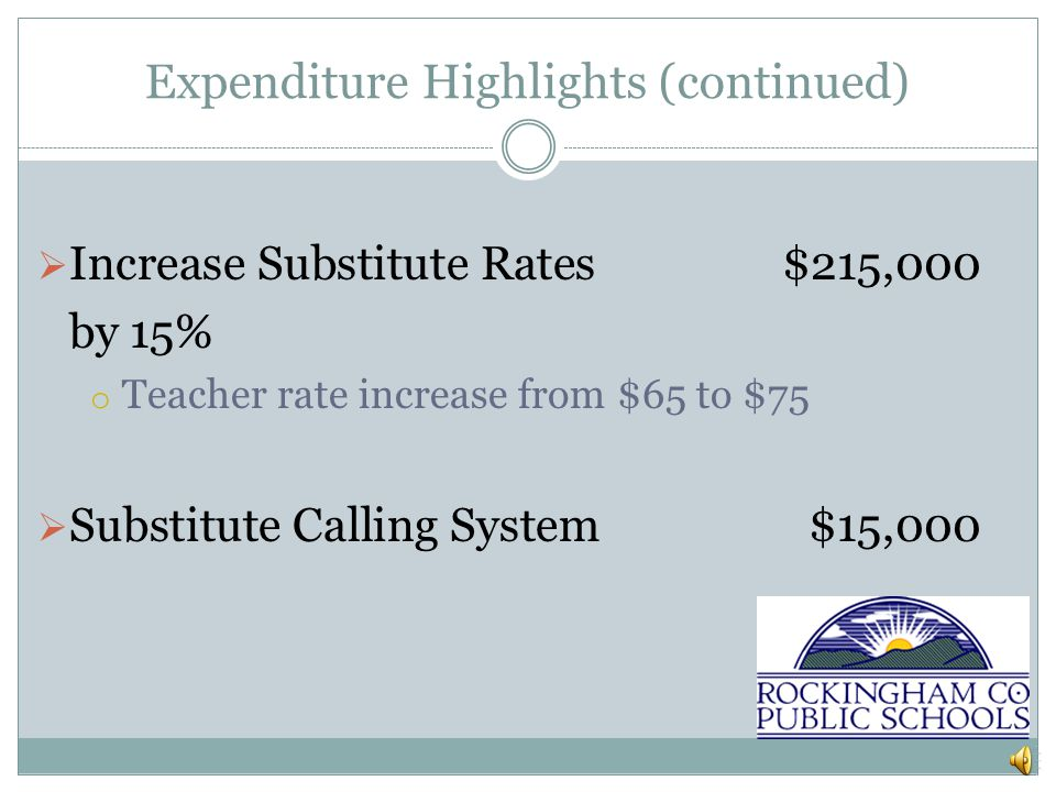 Expenditure Highlights (continued)  Additional Needs o Parent Notification System (Safety) o Stipends for Content Coordinators (Curriculum Articulation)