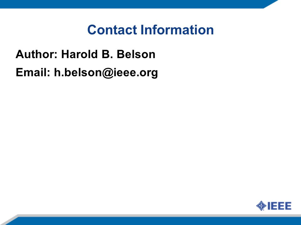 Contact Information Author: Harold B. Belson Email: h.belson@ieee.org