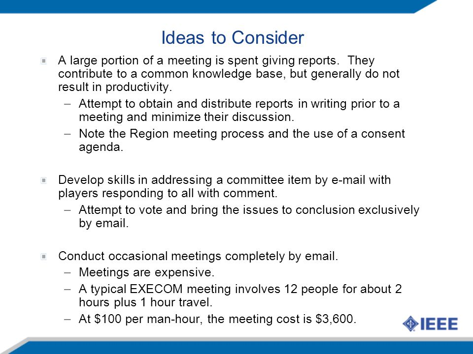 Ideas to Consider A large portion of a meeting is spent giving reports.