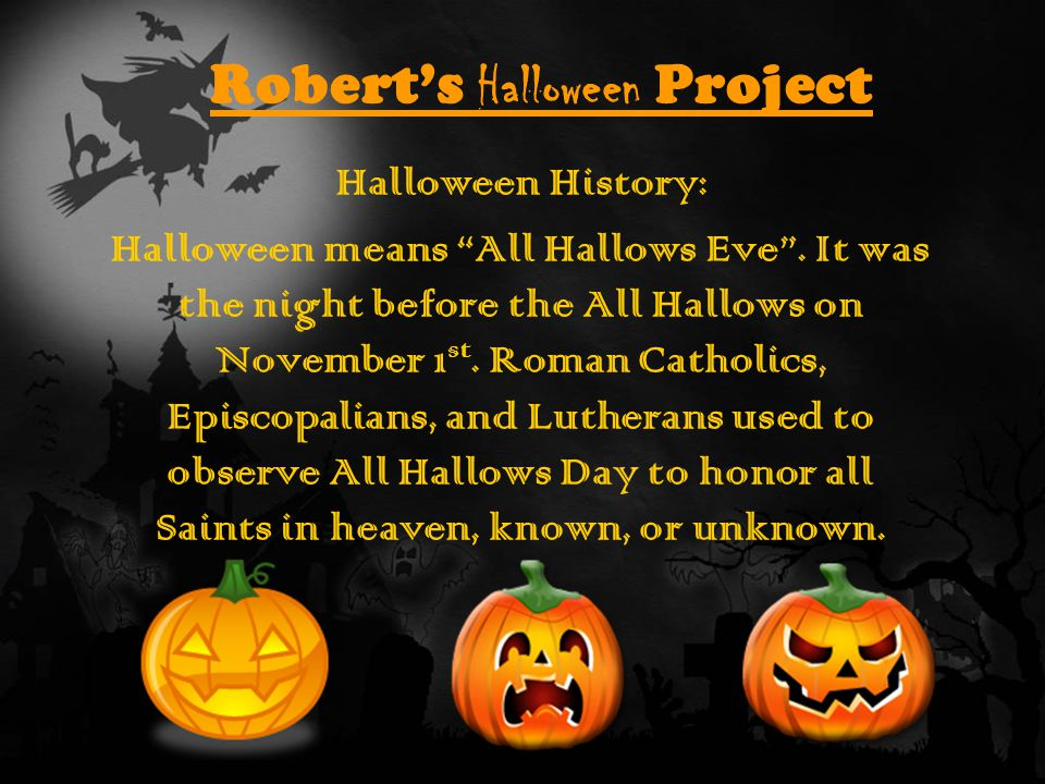 "Robert's Halloween Project Halloween History: Halloween means ""All ..."