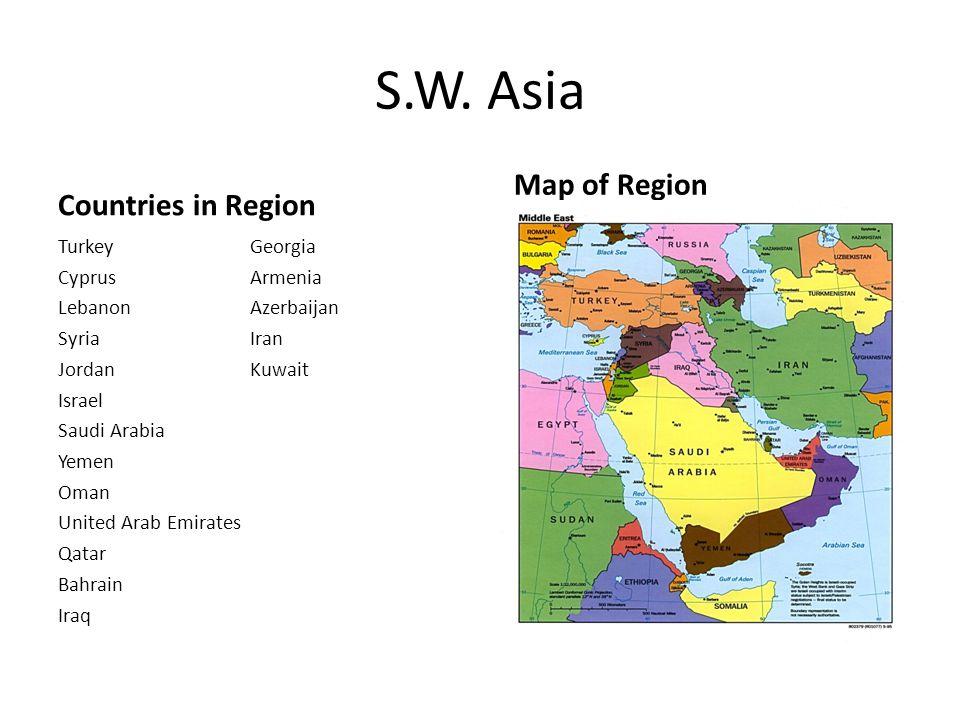Countries in Region TurkeyGeorgia CyprusArmenia LebanonAzerbaijan SyriaIran JordanKuwait Israel Saudi Arabia Yemen Oman United Arab Emirates Qatar Bahrain Iraq Map of Region