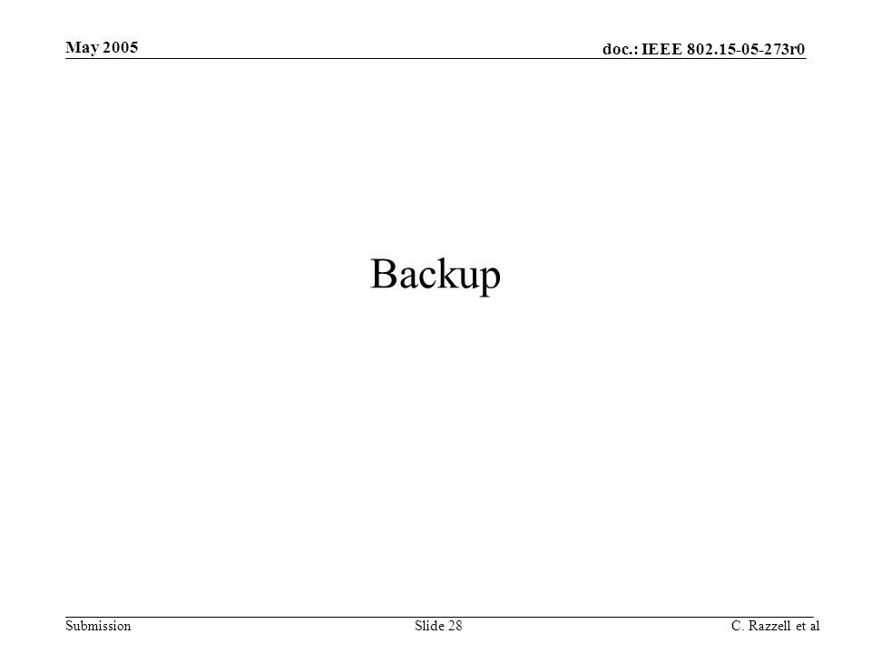 doc.: IEEE 802.15-05-273r0 Submission May 2005 C. Razzell et alSlide 28 Backup