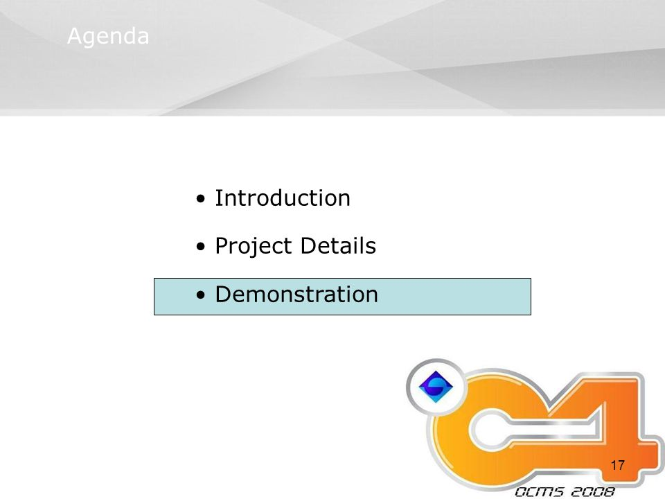 17 Agenda Introduction Project Details Demonstration