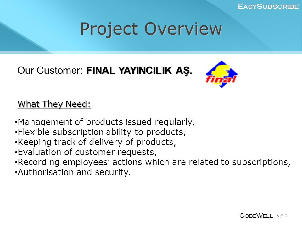 Project Overview EasySubscribe 5 /20 CodeWell FINAL YAYINCILIK AŞ.