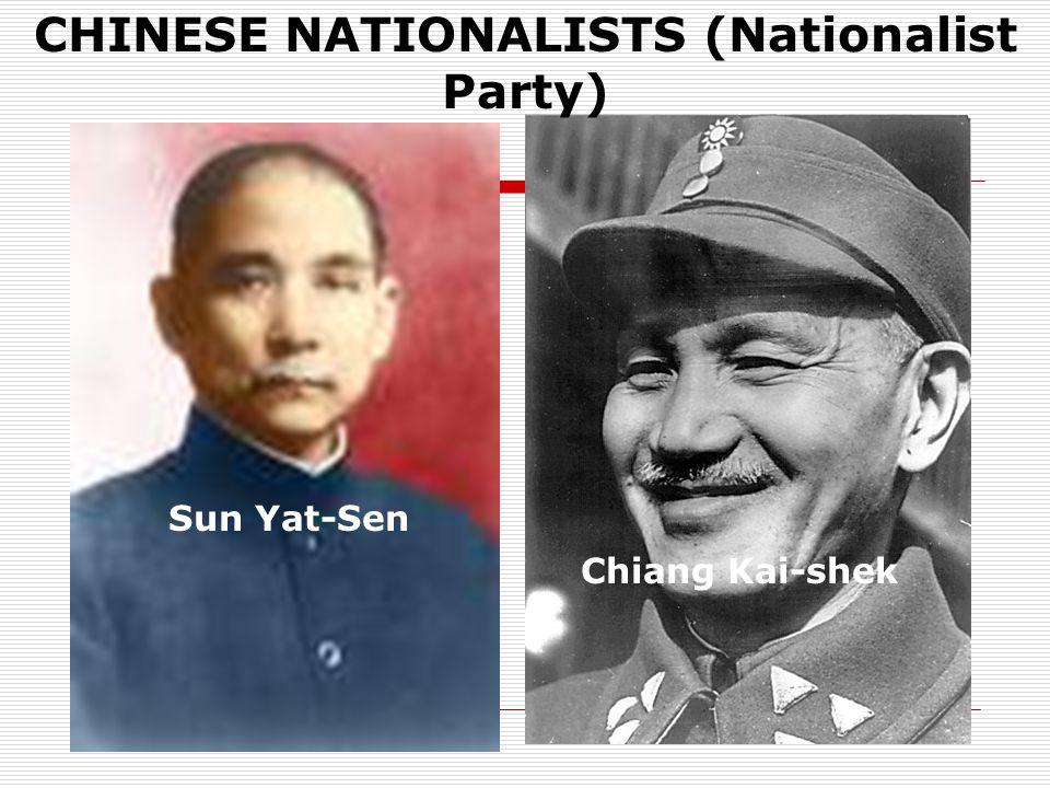 Sun Yat-Sen Chiang Kai-shek CHINESE NATIONALISTS (Nationalist Party)