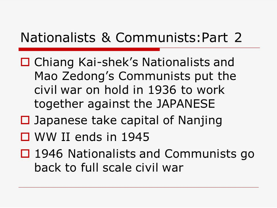 Nationalists & Communists:Part 2  Chiang Kai-shek's Nationalists and Mao Zedong's Communists put the civil war on hold in 1936 to work together again