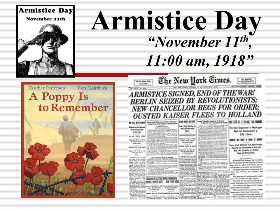 "Armistice Day ""November 11 th, 11:00 am, 1918"""