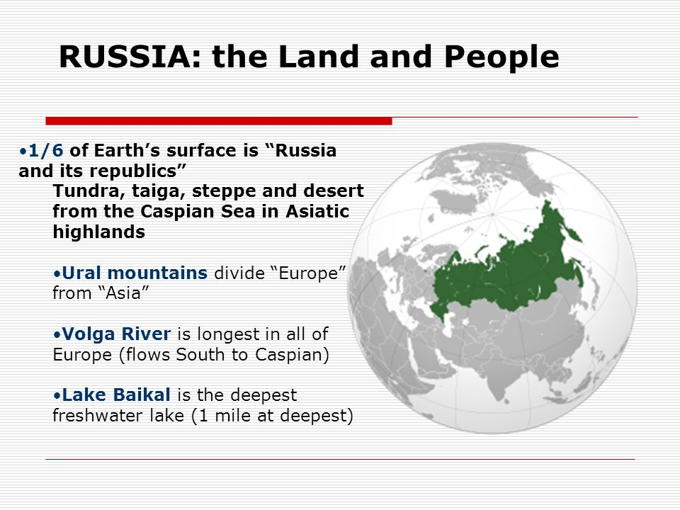 """RUSSIA: the Land and People 1/6 of Earth's surface is """"Russia and its republics"""" Tundra, taiga, steppe and desert from the Caspian Sea in Asiatic high"""