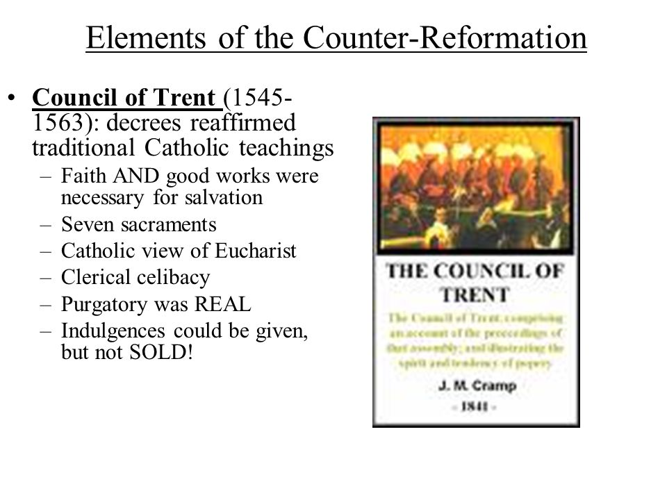 Elements of the Counter-Reformation The Society of Jesus (Jesuits) established by Spanish nobleman Ignatius of Loyola –Loyal to pope –Spread Catholici