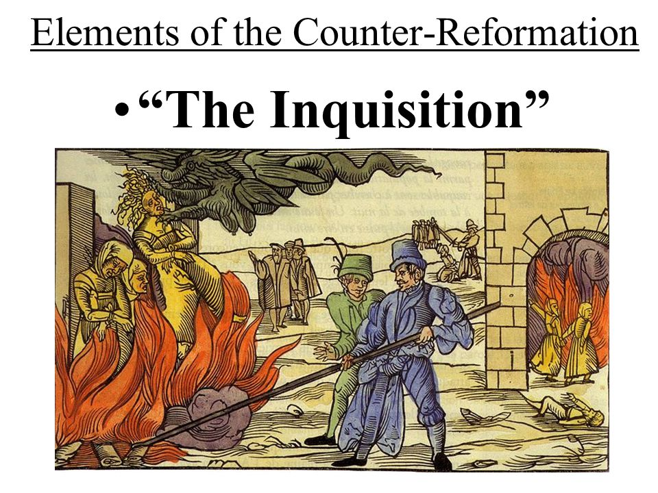 Elements of the Counter-Reformation Council of Trent (1545- 1563): decrees reaffirmed traditional Catholic teachings –Faith AND good works were necess