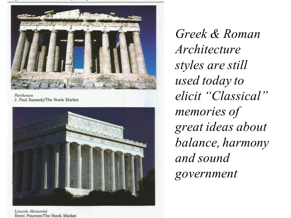 Architecture What Greek Values do you see in these columns? –Doric –Ionic –Corinthian