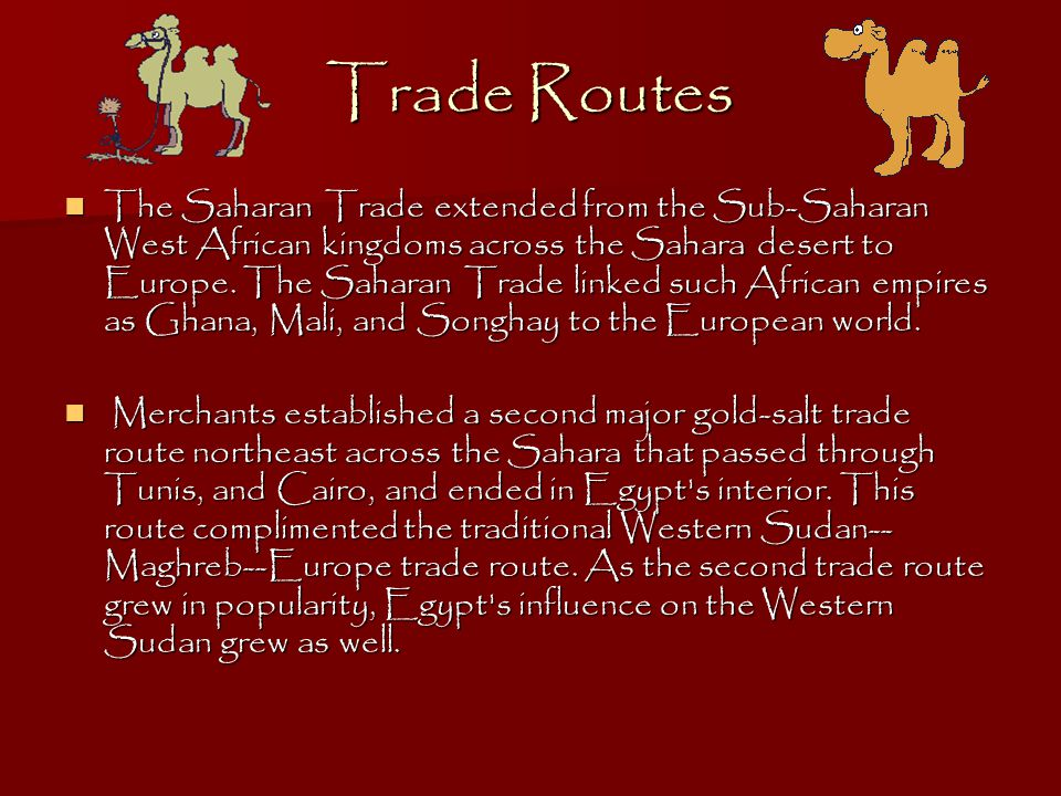 The Spread of Religion The spread of Islam across North Africa in the 7th century dramatically increased trans-Saharan trade. As the market expanded,