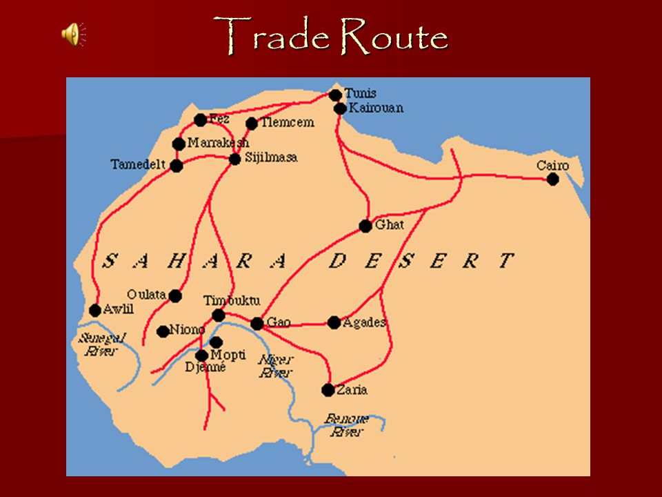 Trade Routes The Saharan Trade extended from the Sub-Saharan West African kingdoms across the Sahara desert to Europe. The Saharan Trade linked such A