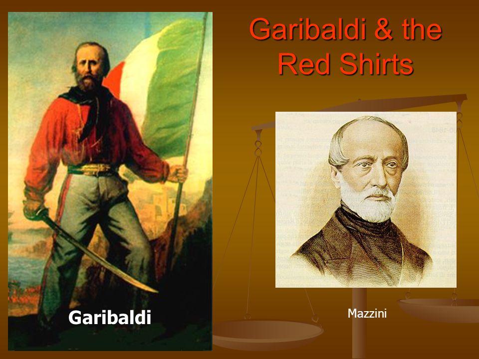 Garibaldi & the Red Shirts Garibaldi Mazzini
