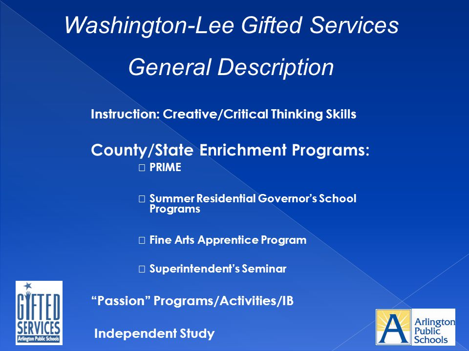 Instruction: Creative/Critical Thinking Skills County/State Enrichment Programs: PRIME Summer Residential Governor's School Programs Fine Arts Apprent
