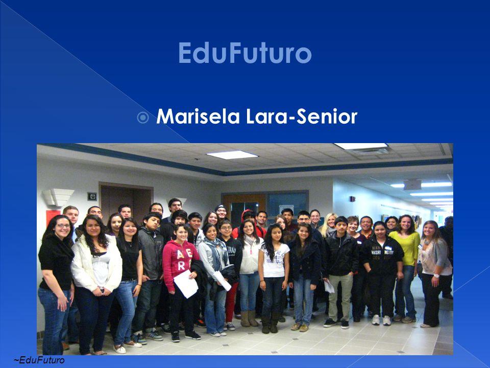  Marisela Lara-Senior ~EduFuturo