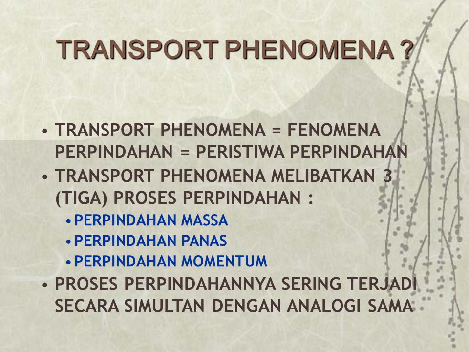 TRANSPORT PHENOMENA .