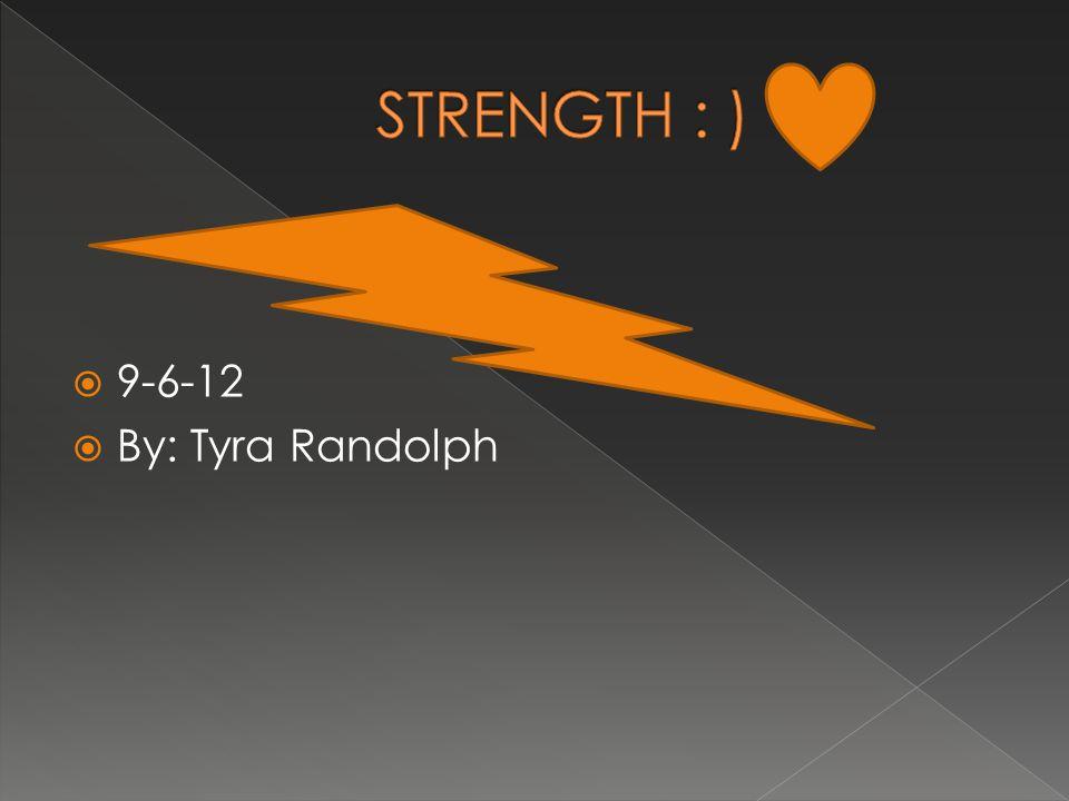  9-6-12  By: Tyra Randolph