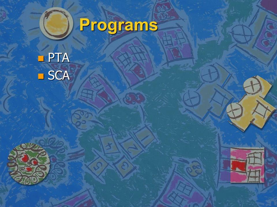 Programs n PTA n SCA