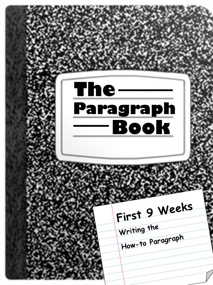 The Paragraph Book First 9 Weeks Writing the How-to Paragraph