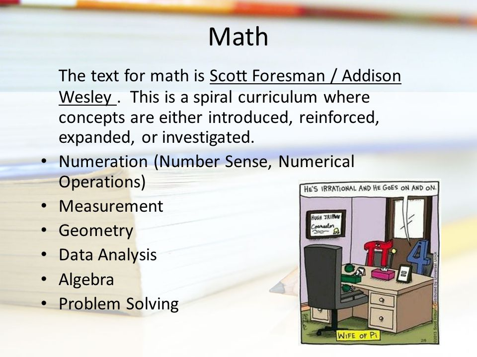 The text for math is Scott Foresman / Addison Wesley.