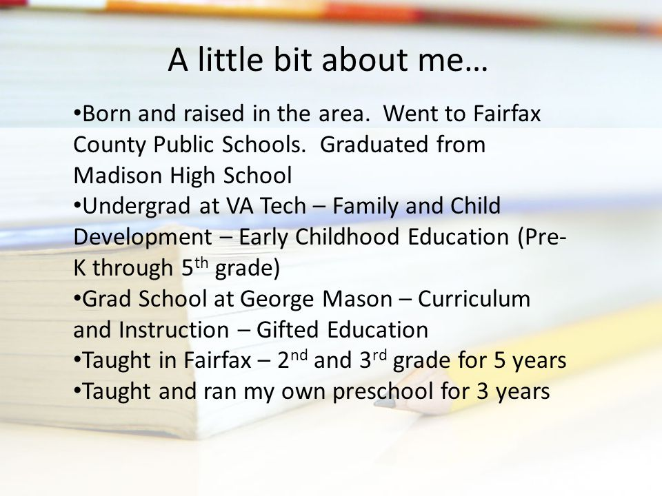 Born and raised in the area. Went to Fairfax County Public Schools.