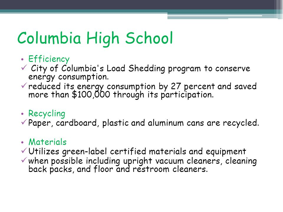 Columbia High School Efficiency City of Columbia's Load Shedding program to conserve energy consumption. reduced its energy consumption by 27 percent