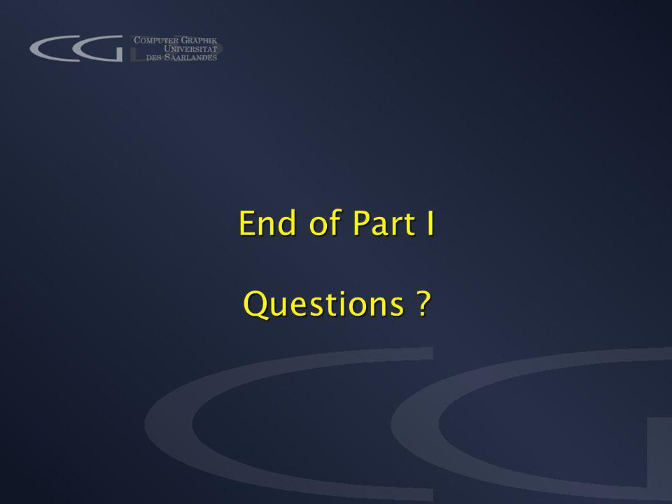 End of Part I Questions