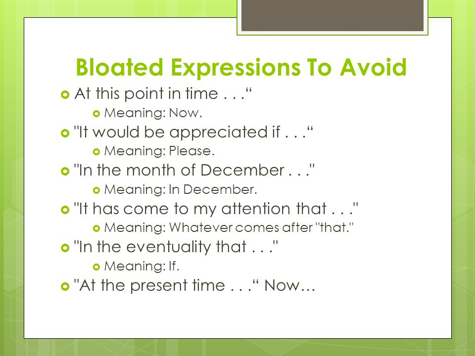 Bloated Expressions To Avoid  At this point in time...  Meaning: Now.