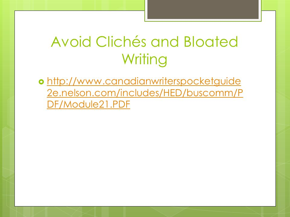 Avoid Clichés and Bloated Writing    2e.nelson.com/includes/HED/buscomm/P DF/Module21.PDF   2e.nelson.com/includes/HED/buscomm/P DF/Module21.PDF