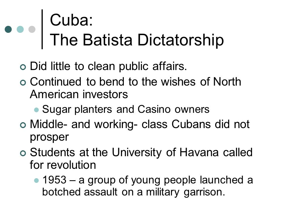 Cuba: The Batista Dictatorship Did little to clean public affairs.