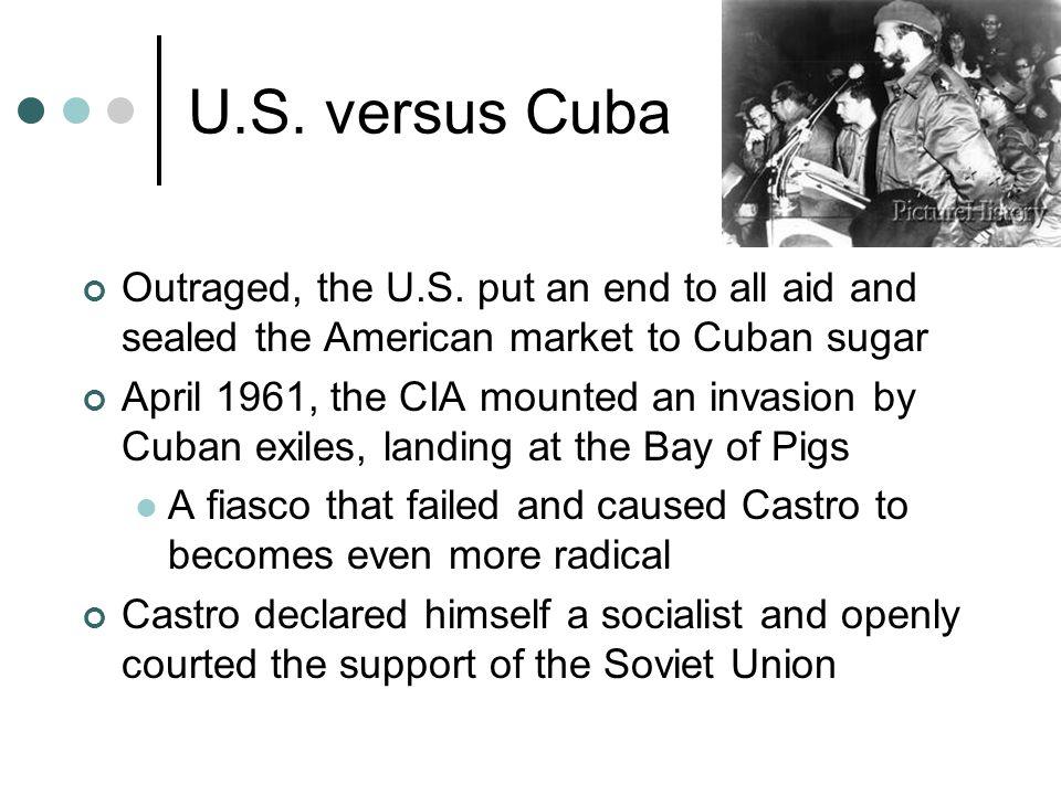 U.S. versus Cuba Outraged, the U.S.