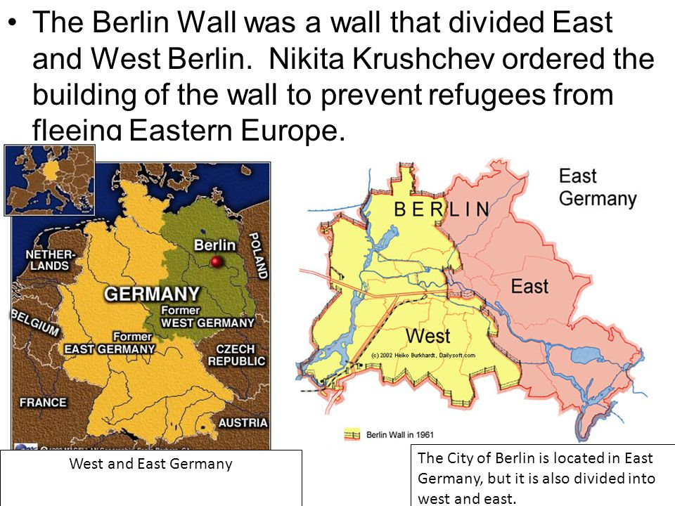 The Berlin Wall was a wall that divided East and West Berlin. Nikita Krushchev ordered the building of the wall to prevent refugees from fleeing Easte
