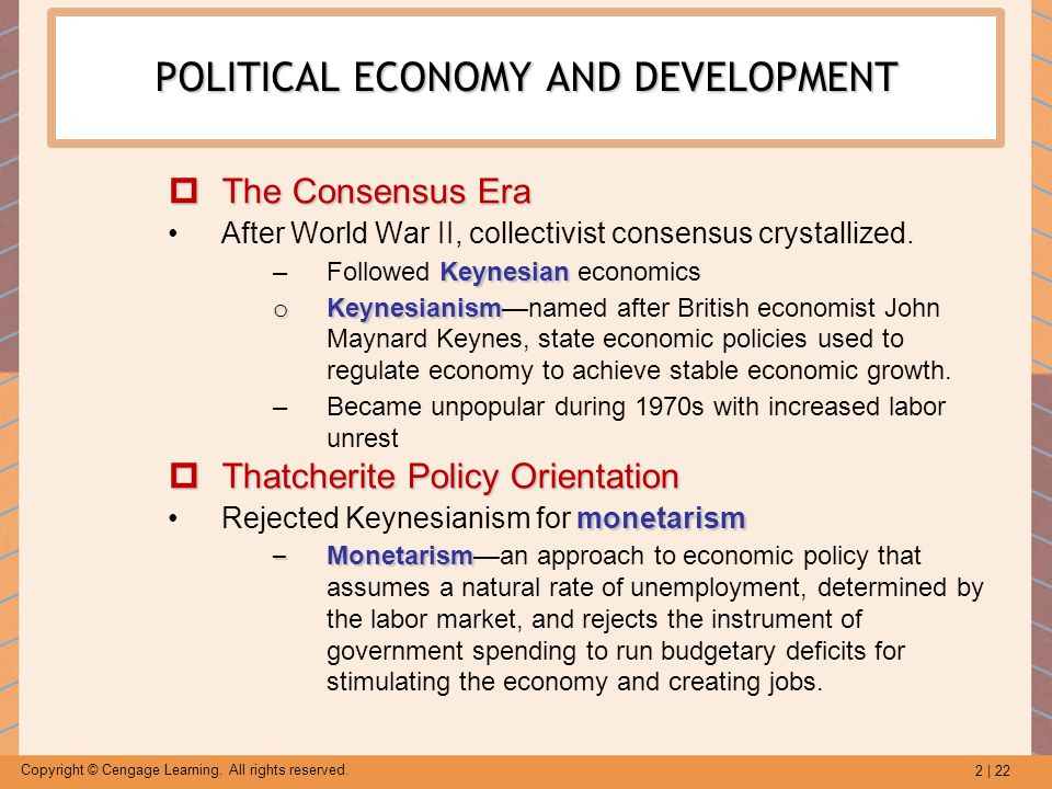 2 | 22 Copyright © Cengage Learning. All rights reserved. POLITICAL ECONOMY AND DEVELOPMENT  The Consensus Era After World War II, collectivist conse