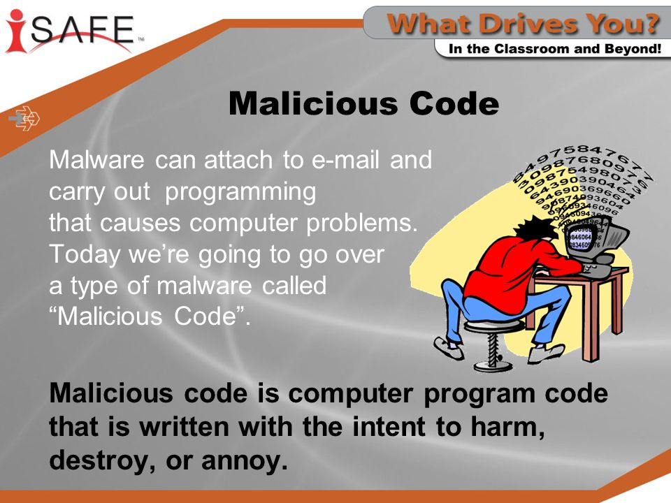 Spreading Malicious Code An infected computer is a computer that has not been protected.