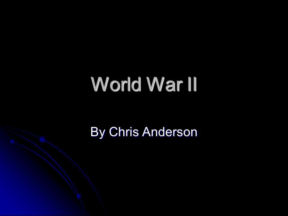 World War II By Chris Anderson