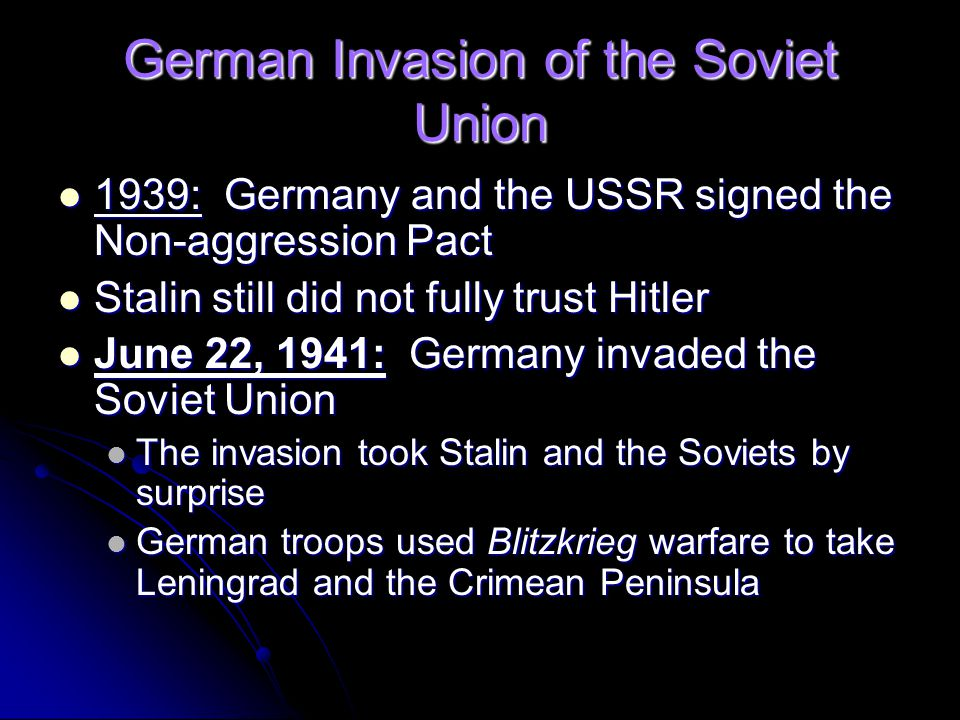 German Invasion of the Soviet Union 1939: Germany and the USSR signed the Non-aggression Pact 1939: Germany and the USSR signed the Non-aggression Pac