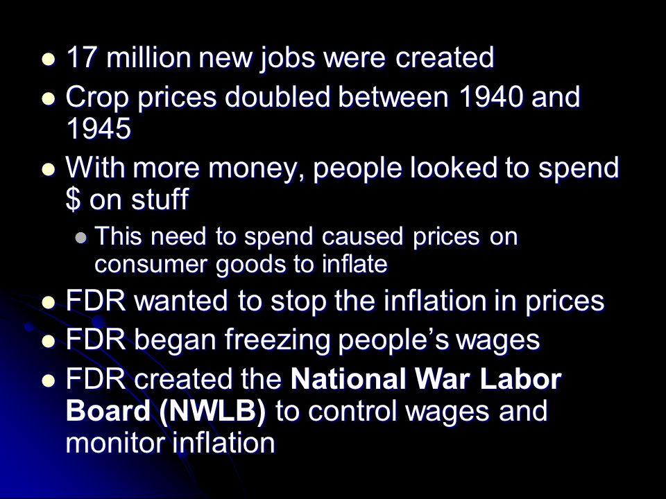 17 million new jobs were created 17 million new jobs were created Crop prices doubled between 1940 and 1945 Crop prices doubled between 1940 and 1945